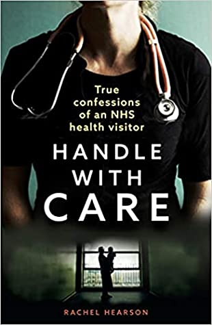 Handle With Care: Confessions of an NHS Health Visitor