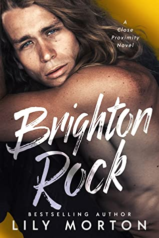 Brighton Rock (Close Proximity, #2.5)
