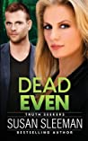 Dead Even (Truth Seekers #6)