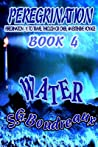 Peregrination Book 4: Water