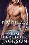Prophetess (The Talisman, #3).