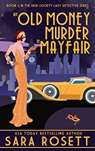 An Old Money Murder in Mayfair (High Society Lady Detective, #5)