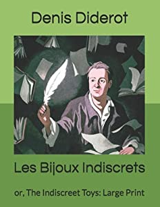 Les Bijoux Indiscrets: or, The Indiscreet Toys: Large Print