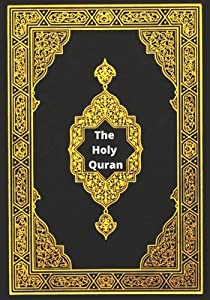 The Holy Quran: القرآن الكريم Clear and more approach English translation with parallel Arabic text