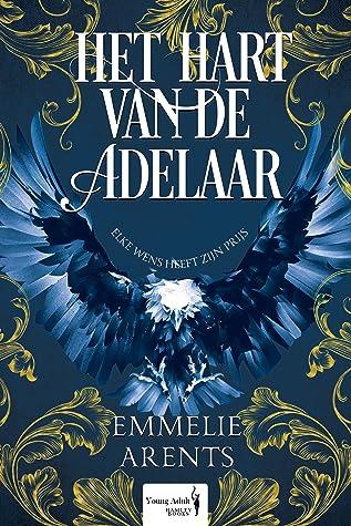 Het hart van de adelaar by Emmelie Arents