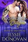 Persuading the Dragon (Stonefire British Dragons #9)