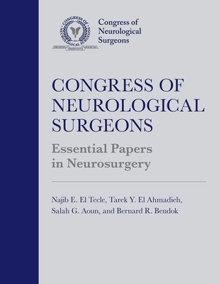 Congress of Neurological Surgeons Essential Papers in Neurosurgery