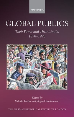 Global Publics: Their Power and Their Limits, 1870-1990