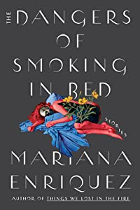 The Dangers of Smoking in Bed: Stories