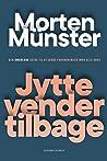 Jytte vender tilbage: Den umoderne guide til at skabe forandringer imod alle odds