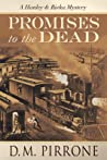Promises to the Dead by D.M. Pirrone