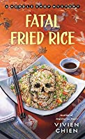 Fatal Fried Rice (A Noodle Shop Mystery, #7)