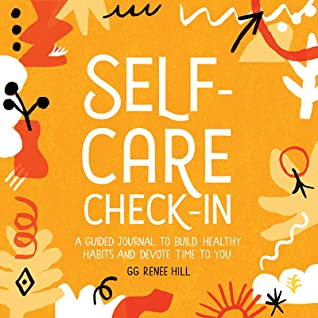 Self-Care Check-In by GG Renee Hill