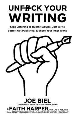 Unfuck Your Writing: Express Yourself, Get Published, & Share Your Inner World