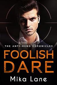 Foolish Dare (The Anti-Hero Chronicles #4)