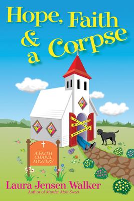 Hope, Faith, and a Corpse (A Faith Chapel Mystery #1)