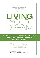 Living Your Dream: A Practical Resource to Enhance Personal Wealth Creation and Management