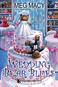 Wedding Bear Blues (Shamelessly Adorable Teddy Bear Mystery, #4)