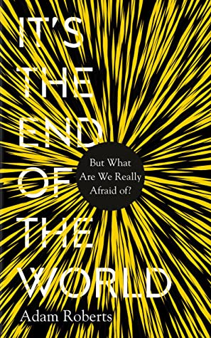 It's the End of the World: But What Are We Really Afraid Of?