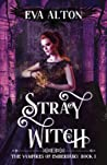 Stray Witch (The Vampires of Emberbury #1)