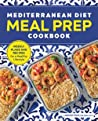 Mediterranean Diet Meal Prep Cookbook: Weekly Plans and Recipes for a Healthy Lifestyle ebook review