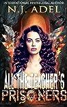 All the Teacher's Prisoners (All the Teacher's Pets, #3)