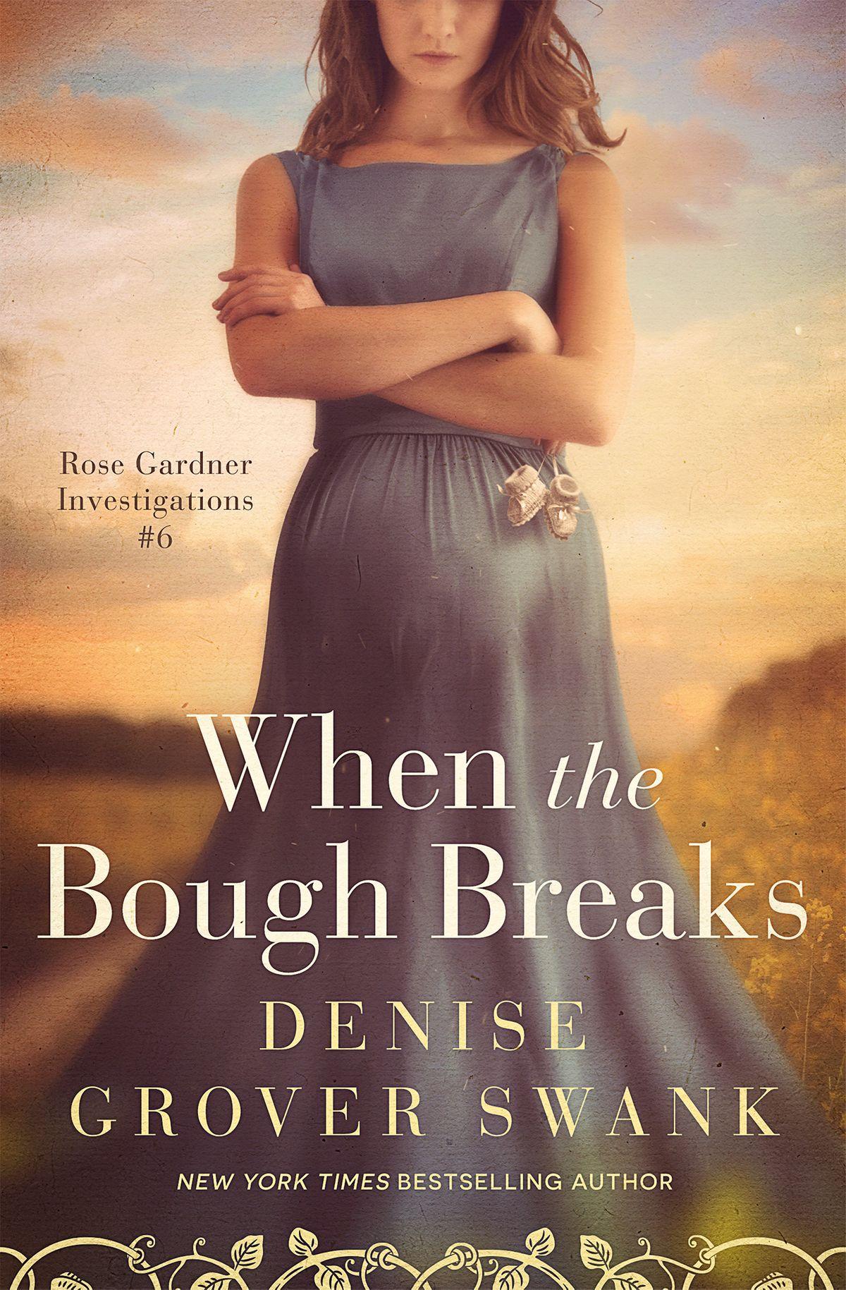 When the Bough Breaks  Rose Gar - Denise Grover Swank