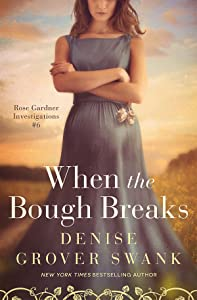 When the Bough Breaks (Rose Gardner Investigations #6)