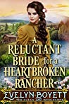 A Reluctant Bride For A Heartbroken Rancher