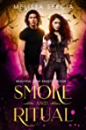 Smoke and Ritual (Beautiful Dark Beasts #1)