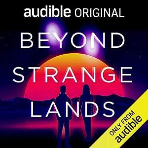Beyond Strange Lands