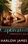 Captivated (Emerson Falls Book 3)