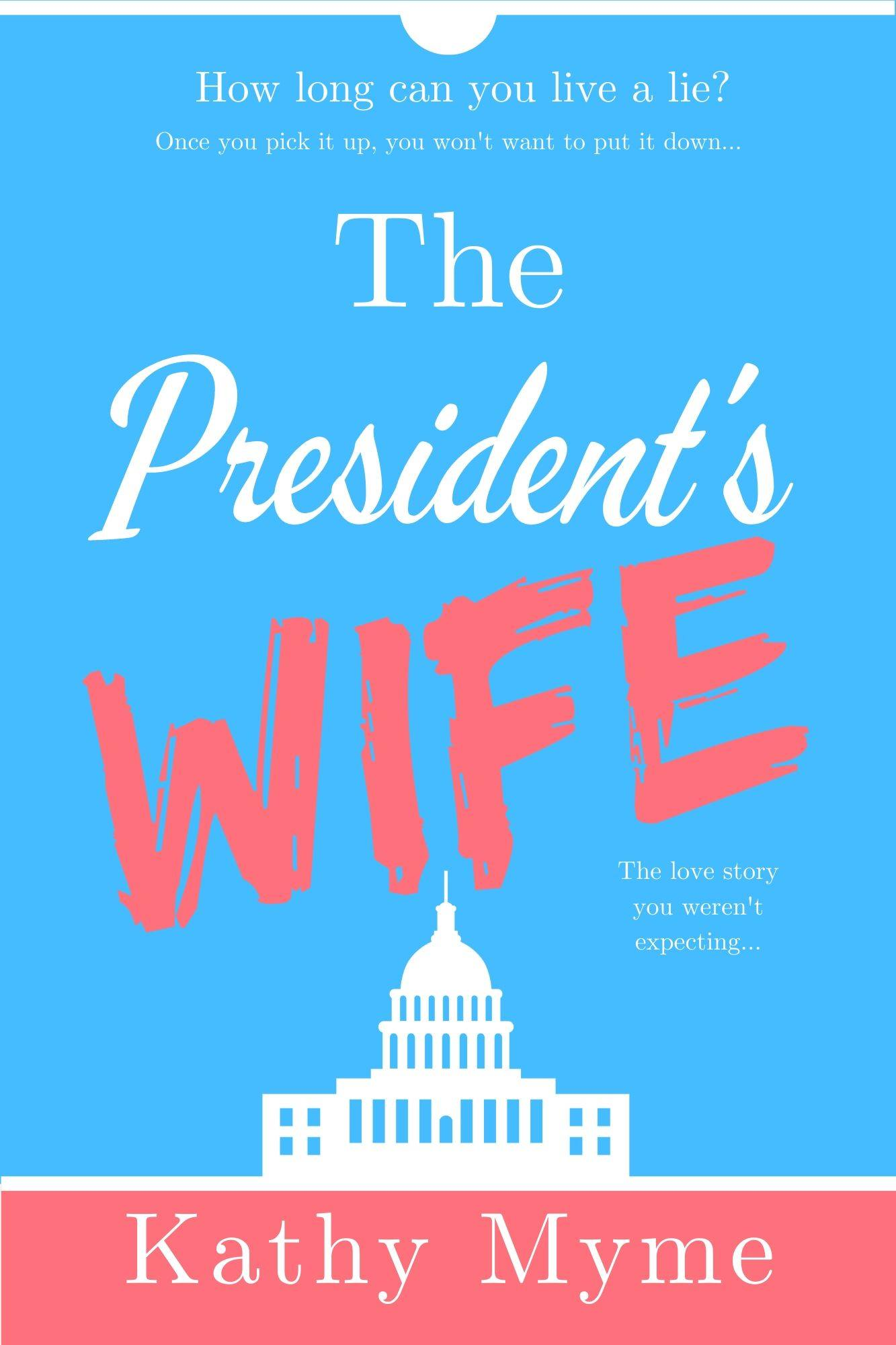 The President's Wife - Kathy Myme