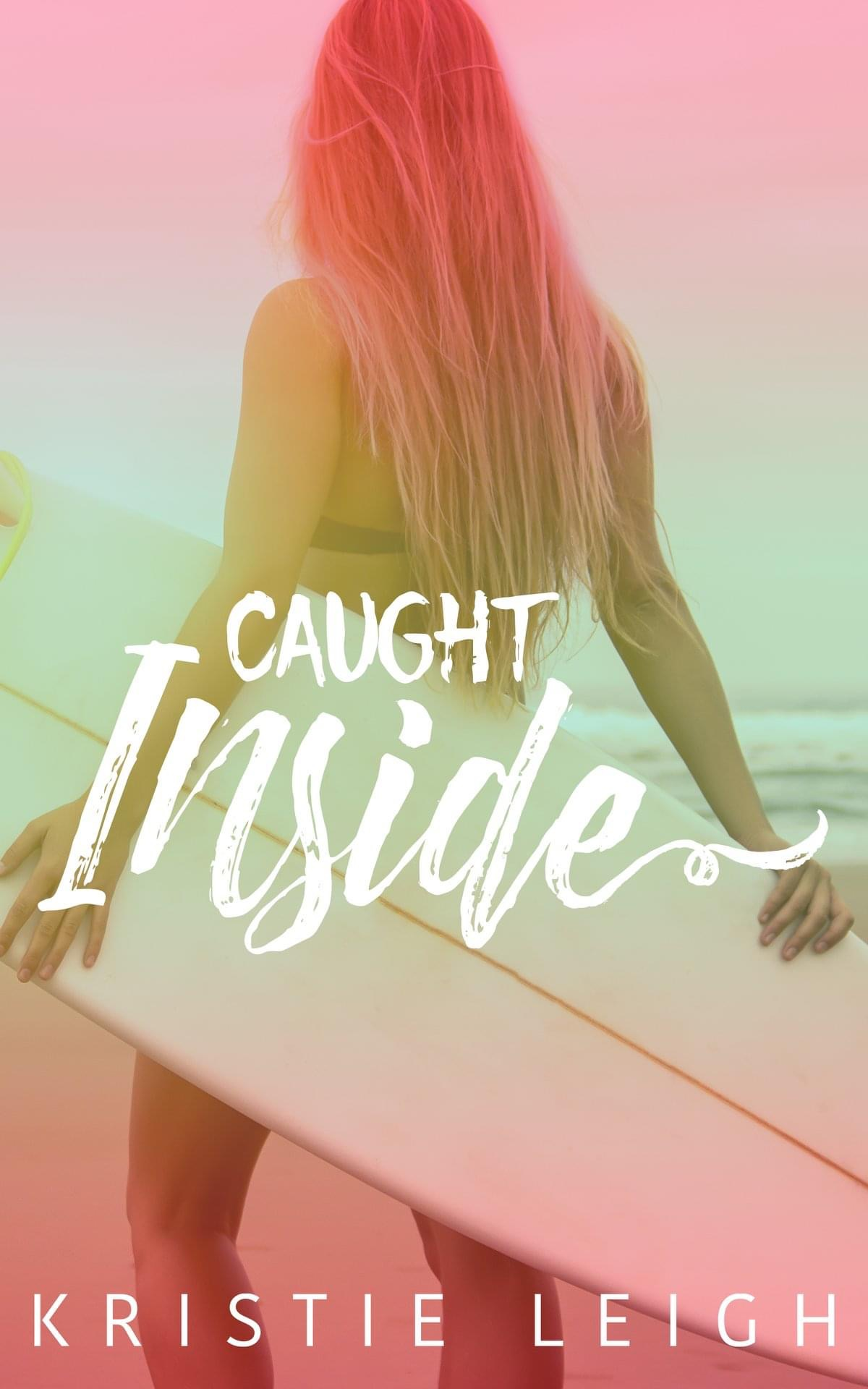 Caught Inside - Kristie Leigh