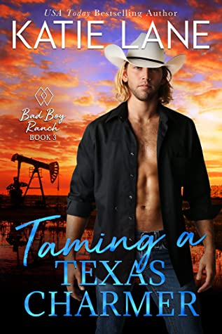 Taming a Texas Charmer (Bad Boy Ranch Novella Book 3)
