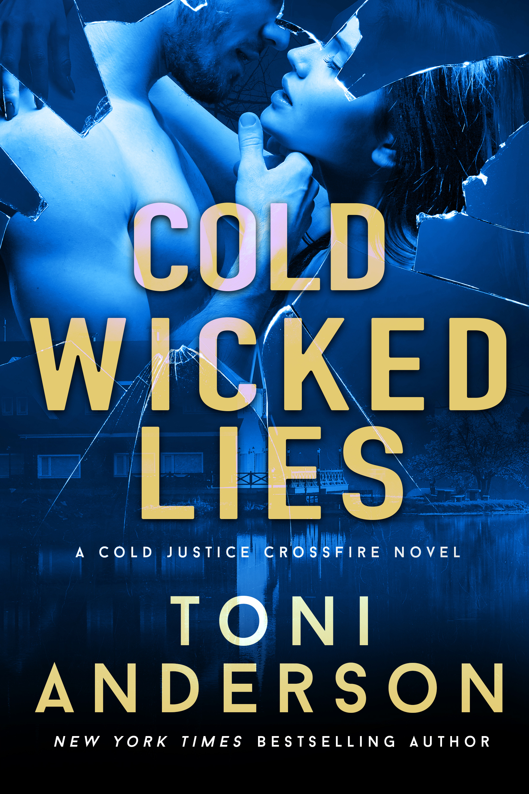 Toni Anderson - Cold Justice Crossfire 3 - Cold Wicked Lies