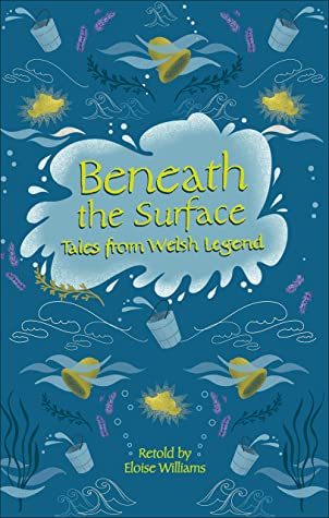 Reading Planet - Beneath the Surface Tales from Welsh Legend - Level 7: Fiction (Saturn) (Rising Stars Reading Planet)
