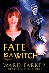 Fate Is a Witch (Freaky Florida, #3)