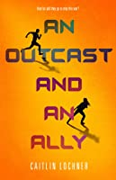 An Outcast and an Ally (A Soldier and a Liar #2)