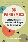 On Pandemics: Deadly Diseases from Bubonic Plague to Coronavirus