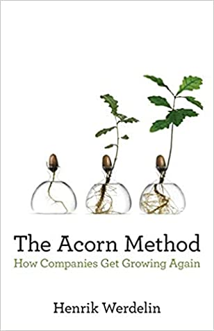 The Acorn Method: How Companies Get Growing Again