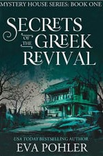 Secrets of the Greek Revival (Mystery House #1)