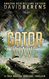 Gator Wave (Troy Bodean Tropical Thriller #7)