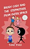 BRODY CODY AND THE STEPMOTHER FROM OUTER SPACE