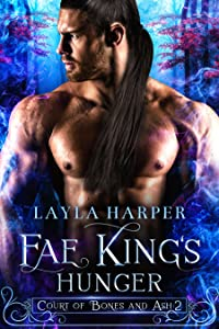 Fae King's Hunger (Court of Bones and Ash #2)