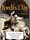 Jordi's Day: A Gay Tale of Intrigue, Fantasy and Love in Barcelona