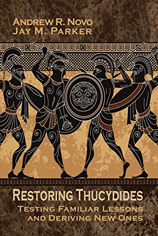 Restoring Thucydides: Testing Familiar Lessons and Deriving New Ones (Rapid Communications in Conflict & Security)