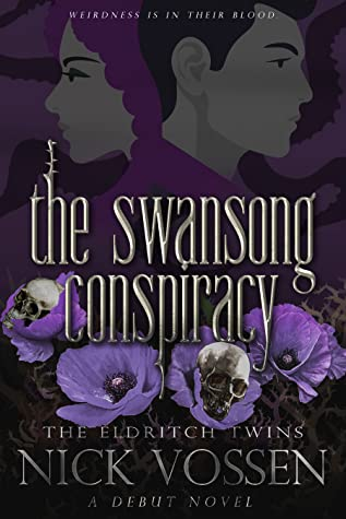 The Swansong Conspiracy (The Eldritch Twins, #1)