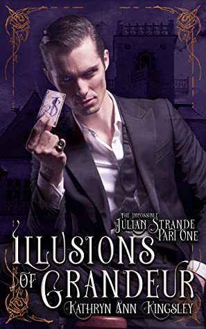 Illusions of Grandeur (The Impossible Julian Strande, #1)
