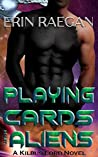 Playing Cards With Aliens (Kilbus Lord, #1)
